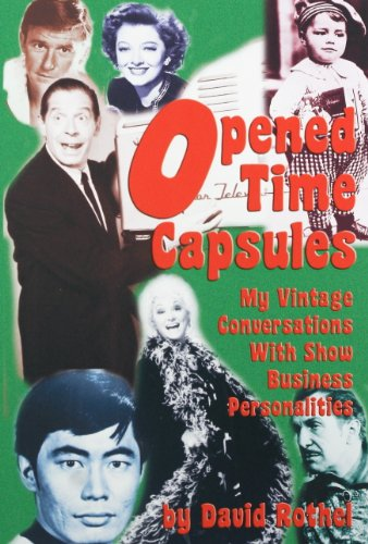 Opened Time Capsules: My Vintage Conversations with Show Business Personalities