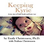 Keeping Kyrie: A True Story of Faith, Family, and Foster Care | Emily Christensen