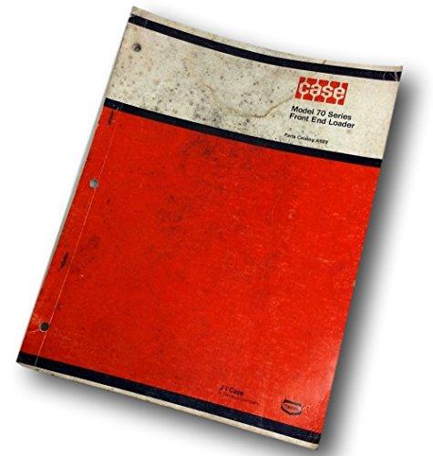 J I Case Model 70 Series Front End Loader Parts Catalog Manual No. (Front End Loader Parts)