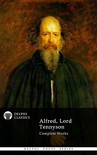 Delphi Complete Works of Alfred, Lord Tennyson (Illustrated) (Delphi Poets Series Book 20)