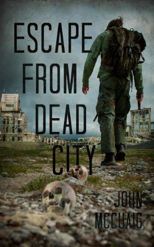 Escape From Dead City: A Zombie Novel by [McCuaig, John]