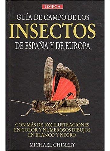 GUIA CAMPO INSECTOS DE ESPAÑA Y EUROPA GUIAS DEL NATURALISTA-INSECTOS Y ARACNIDOS: Amazon.es: CHINERY, MICHAEL: Libros