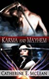 Karma and Mayhem, Catherine E. McLean, 1619352958