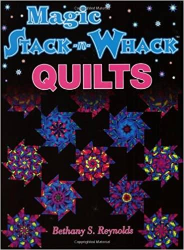 Magic Stack N Whack Quilts Bethany S Reynolds 0789112051475