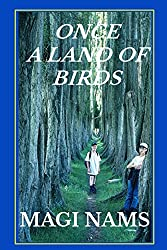 Once a Land of Birds (Cry of the Kiwi: A Family's New Zealand Adventure Book 1)