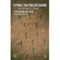 Futbol Taktikleri Tarihi: 1-2-7'den Tiki-Taka ve Ötesine: 1-2-7'den Tiki-Taka ve Ötesine