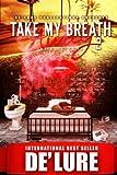 Take My Breath Away 2: When Love Calls