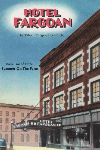 Read Online Hotel Fargoan: Part Two of Three Summer on the Farm: Summer on the Farm (Volume 2) PDF