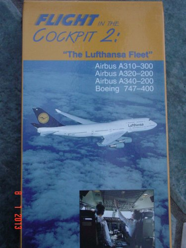 Flight in the Cockpit 2: The Lufthansa Fleet (Airbus A310-300/A320-200/A340-200/747-400) [VHS]