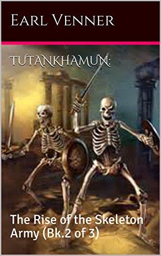 size 40 5f217 6a629 TUTANKHAMUN: The Rise of the Skeleton Army (Bk.2 of 3) (Historical ...