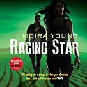 Raging Star: Dustlands Trilogy, Book 3 Audiobook by Moira Young Narrated by Moira Young