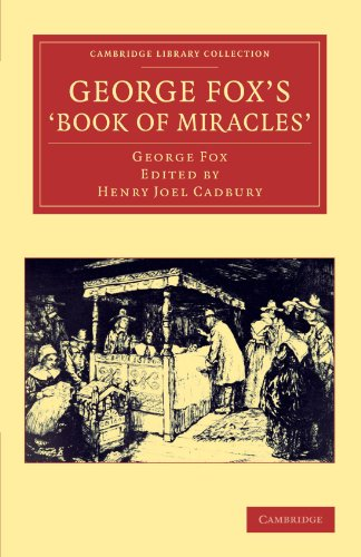 George Fox's 'Book of Miracles' (Cambridge Library Collection - Religion)