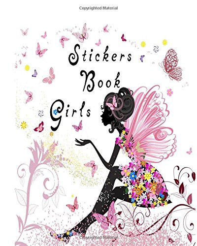Stickers Book Girls: Blank Permanent Sticker Book Paperback – April 5, 2017 Dartan Creations 1545119317 Blank Books/Journals Non-Classifiable