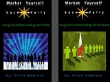 Market Yourself Successfully Using Social Networking - Twitter & Facebook