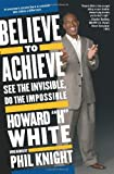 Believe to Achieve: See the Invisible, Do the Impossible