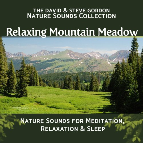 Relaxing Mountain Meadow: Nature Sounds for Meditation, Relaxation and Sleep