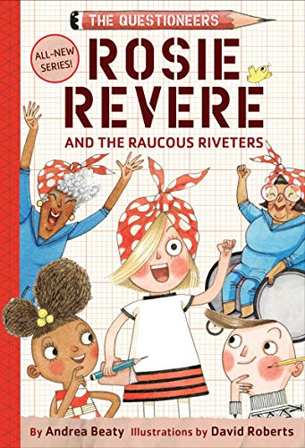 Rosie Revere Engineer Costumes - Rosie Revere and the Raucous Riveters: