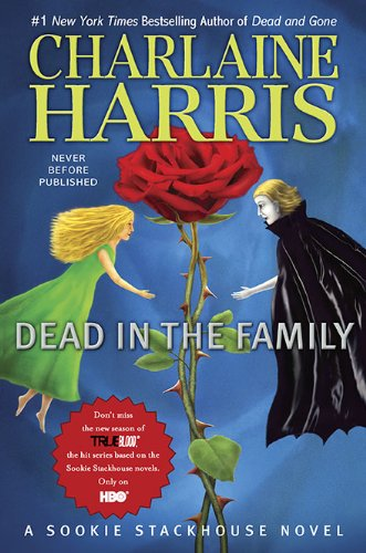 Dead in the Family (Sookie Stackhouse/True Blood, Book 10) pdf epub