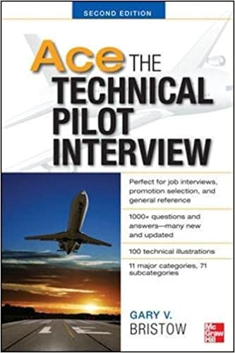ace the technical pilot interview 2e gary v bristow 9780071793865 amazoncom books - Airline Pilot Job Interview Questions And Answers