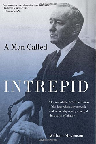 Intrepid the best amazon price in savemoney man called intrepid the incredible wwii narrative of the hero whose spy network and secret fandeluxe Choice Image