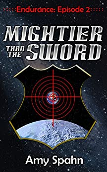 Mightier than the Sword (Endurance Book 2) by [Spahn, Amy]