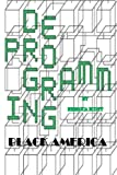 Deprogramming Black America, Rebecca Scott, 148261054X