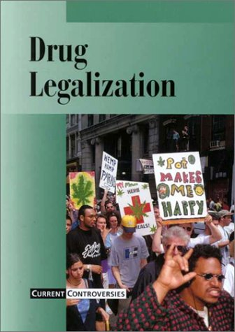 Read Online Current Controversies - Drug Legalization (hardcover edition) pdf