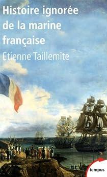 Histoire ignorée de la Marine française par Taillemite