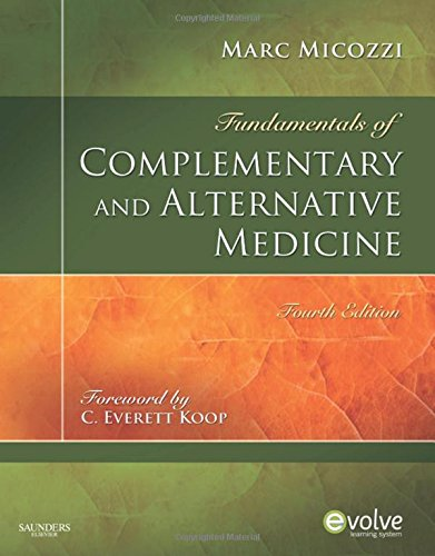 Fundamentals Of Complementary And Alternative Medicine, 4e (Fundamentals Of Complementary And Integrative Medicine)