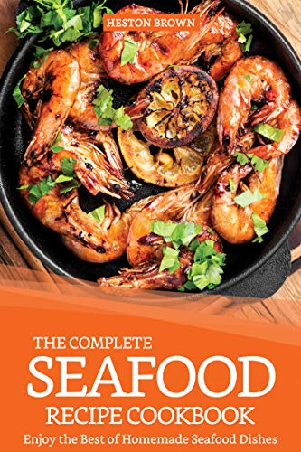 The Complete Seafood Recipe Cookbook: Enjoy the Best for sale  Delivered anywhere in USA