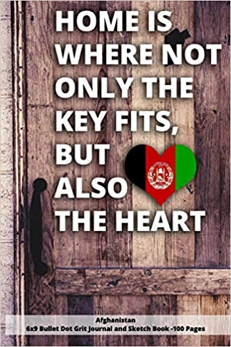 Libro PDF de Home Is Where Not Only The Key Fits, But Also The Heart Afghanistan 6x9 Bullet Dot Grit Journal And Sketch Book - 100 Pages: 6 X 9 Dot Gritted Journal For People Love Thier Roots de Home Journals: descripción, discusión y calificaciones de los lectores.
