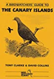 A Birdwatchers' Guide to the Canary Islands (Prion Birdwatchers' Guide Series)