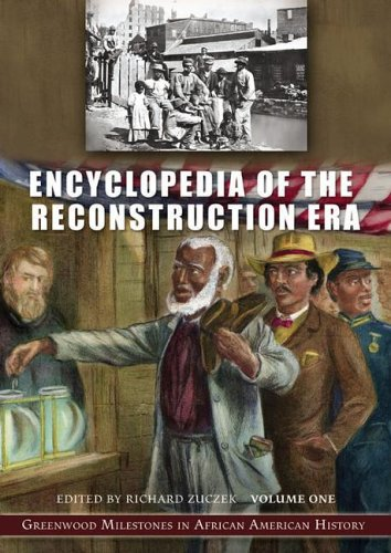 Books : Encyclopedia of the Reconstruction Era: Greenwood Milestones in African American History, Volume 1: A-L