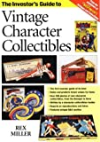 The Investor's Guide to Vintage Character Collectibles, Rex Miller, 0873416090