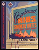Barbecued Ribs, Smoked Butts, Jeanne A. Voltz, 0394582934