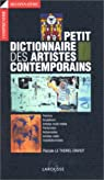 Petit Dictionnaire des artistes contemporains. 450 illustrations par Le Thorel