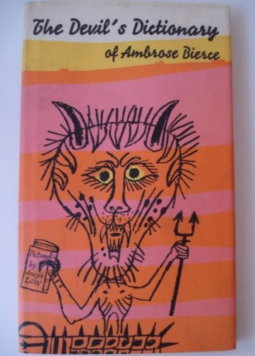 Devil's Dictionary, The Selection Of Bitter Definitions of Ambrose Bierce, in Color DustJacket of Drawing of a Devil in Pink, Yellow Orange, B/W with Pitchfork. Peter pauper Press