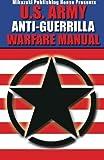 U. S. Army Anti-Guerrilla Warfare Manual, Army, U. S. and Mostofizadeh, Kambiz, 1942825013