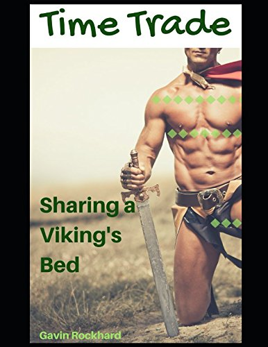 Time Trade: Sharing a Viking's Bed