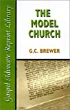 The Model Church, G. C. Brewer, 0892251239