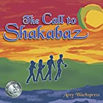The Call to Shakabaz | Amy Wachspress