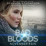 Bad Bloods: November Rain | Shannon A. Thompson