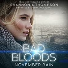 Bad Bloods: November Rain Audiobook by Shannon A. Thompson Narrated by Jonathan Johns