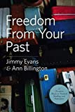 : Freedom From Your Past: A Christian Guide to Personal Healing and Restoration (Overcoming Life)