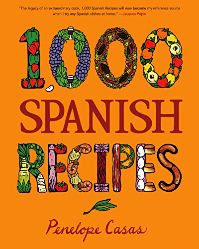 1,000 Spanish Recipes (1,000 Recipes Book 22)