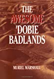 The Awesome 'Dobie Badlands, Muriel Marshall, 1890437050