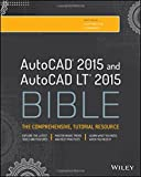 img - for AutoCAD 2015 and AutoCAD LT 2015 Bible book / textbook / text book