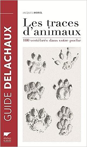 Lire un Les traces d'animaux : 100 vertébrés dans votre poche pdf epub
