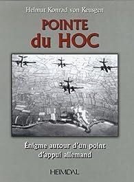 Pointe du Hoc : Enigme autour d'un point d'appui allemand par Helmut Konrad von Keusgen