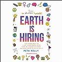 Earth Is Hiring Hörbuch von Peta Kelly Gesprochen von: Peta Kelly